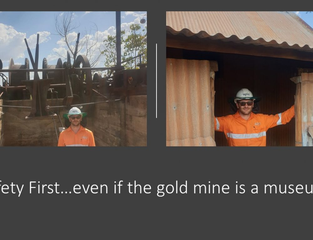 Safety First! Even if the Gold Mine is a museum!